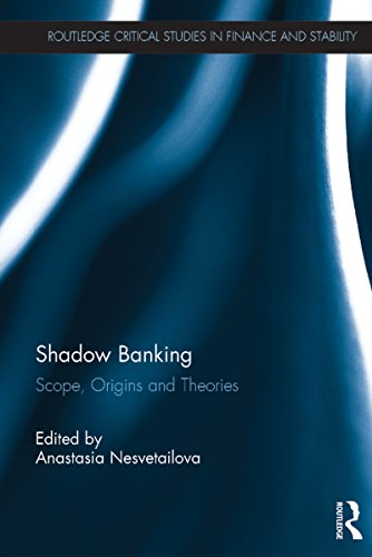 Shadow Banking: Scope, Origins and Theories (Routledge Critical Studies in Finance and Stability Book 11) (English Edition)