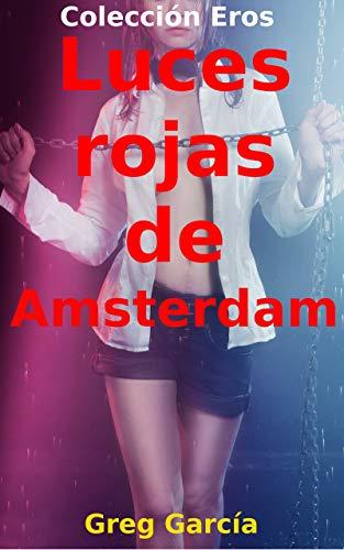 Luces rojas de Ámsterdam (Colección Eros) (Spanish Edition)