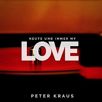 Heute Und Immer My Love
