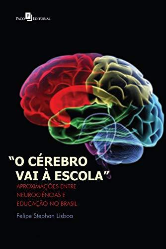 O Cérebro vai à Escola: Aproximações entre Neurociências e Educação no Brasil