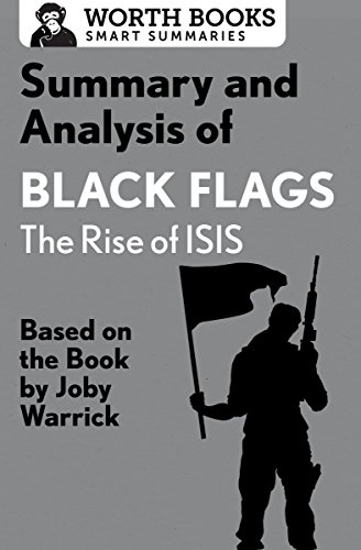 Summary and Analysis of Black Flags: The Rise of ISIS: Based on the Book by Joby Warrick (English Edition)
