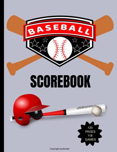 Baseball Scorebook : 120 pages 118 games: Scorekeeper Book to fill out   118 baseball and softball score sheets   Baseball Record Book for Coaches and Teams