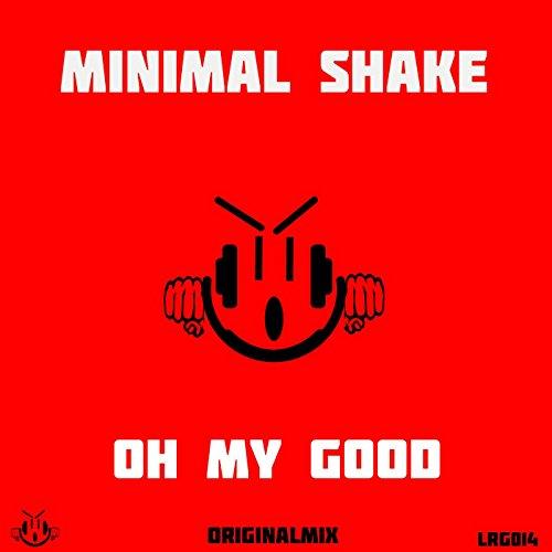 Oh My Good (Original Mix)