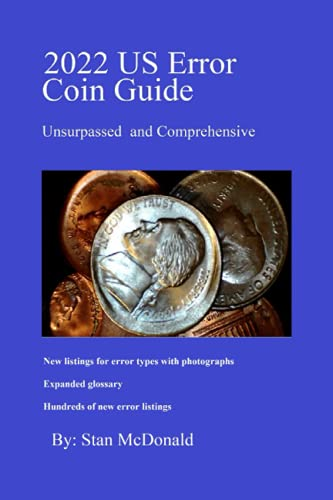 Compare Textbook Prices for 2022 US Error Coin Guide: Unsurpassed and Comprehensive  ISBN 9798738013430 by McDonald, Stan