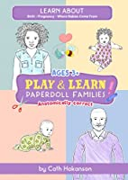 PaperDoll Families: Anatomically Correct Paper Dolls Book for Teaching Children About Pregnancy, Conception and Sex Education (Play and Learn)
