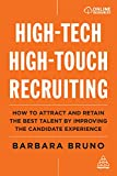 High-Tech High-Touch Recruiting: How to Attract and Retain the Best Talent By Improving the Candidate Experience (English Edition)