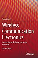 Wireless Communication Electronics: Introduction to RF Circuits and Design Techniques Front Cover