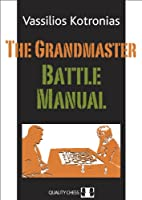 The Grandmaster Battle Manual (Grandmaster Repertoire Series)