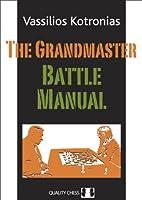 The Grandmaster Battle Manual (Grandmaster Repertoire Series)