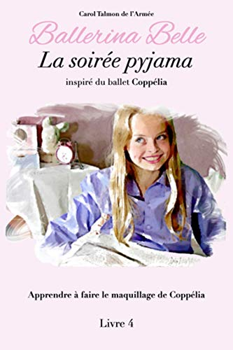 La soirée pyjama (Ballerina Belle - La Collection t. 4) (French Edition)