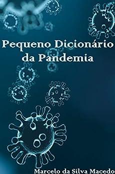 Pequeno Dicionário da Pandemia por [Marcelo da Silva Macedo]