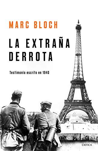 La extraña derrota: Testimonio escrito en 1940 eBook: Bloch, Marc ...