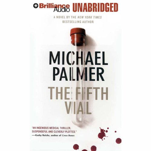 The Fifth Vial                   By:                                                                                                                                 Michael Palmer                               Narrated by:                                                                                                                                 J. Charles                      Length: 12 hrs and 5 mins     18 ratings     Overall 4.2