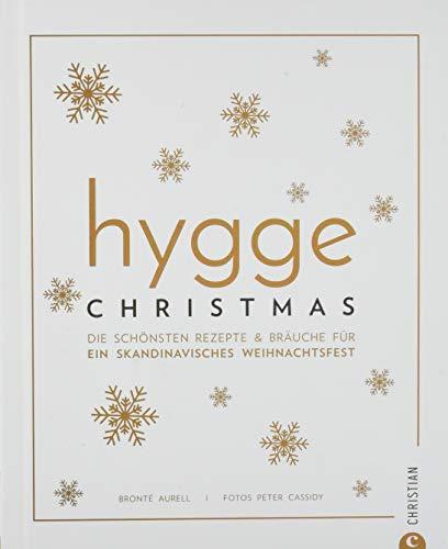 Kochbuch: Hygge Christmas. Die schönsten Rezepte & Bräuche für ein skandinavisches Weihnachtsfest.: Die schnsten Rezepte & Bruche fr ein skandinavisches Weihnachtsfest