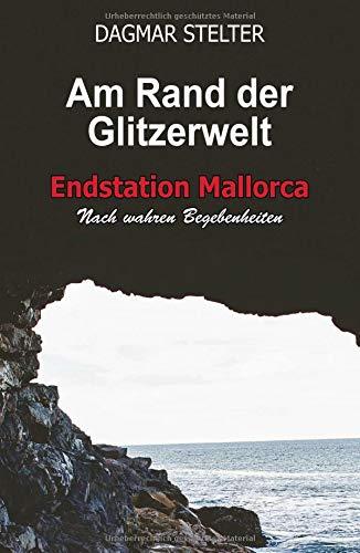 Am Rand der Glitzerwelt: Endstation Mallorca / Nach wahren Begebenheiten