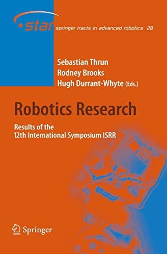 Robotics Research: Results of the 12th International Symposium ISRR (Springer Tracts in Advanced Robotics, Band 28)