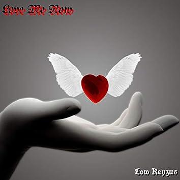 Love Me Now