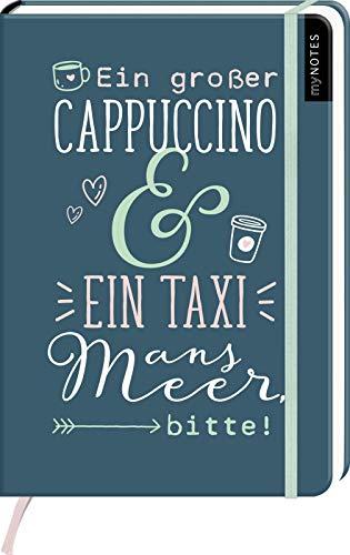 myNOTES Notizbuch A5: Ein großer Cappuccino und ein Taxi ans Meer, bitte! - notebook medium, dotted - für Träume, Pläne und Ideen / ideal als Bullet Journal oder Tagebuch