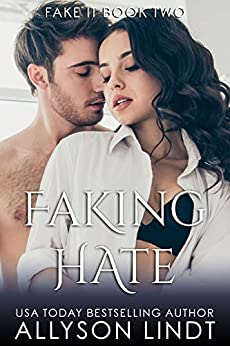 Faking Hate (Fake It Book 1) by [Allyson Lindt]