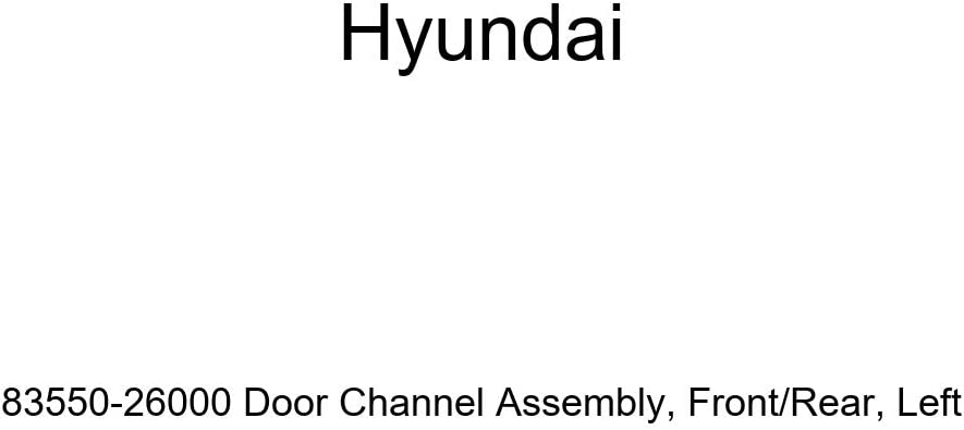 Genuine Hyundai 83550-26000 Door Channel Rear At the price of surprise L Front Assembly Luxury goods