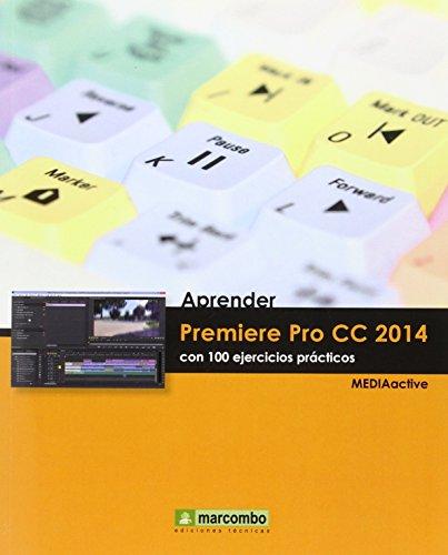 Aprender Premiere Pro CC 2014 (APRENDER...CON 100 EJERCICIOS PRÁCTICOS)