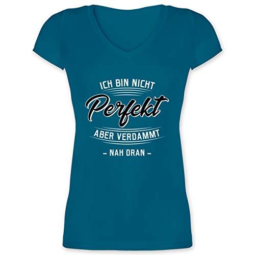 Sprüche - Ich Bin Nicht perfekt Aber verdammt nah dran - L - Türkis - Shirts mit sprüchen - XO1525 - Damen T-Shirt mit V-Ausschnitt
