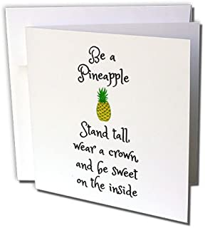 3dRose Be A Pineapple, Stand Tall Wear A Crown and Be Sweet, Pineapple Picture - Greeting Card, 6