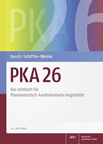 PKA 26: Das Lehrbuch für Pharmazeutisch-kaufmännische Angestellte