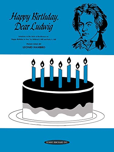 Happy Birthday, Dear Ludwig: Variations in the Style of Beethoven on 'Happy Birthday to You', Sheet