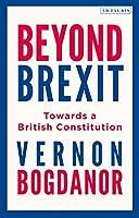 Beyond Brexit: Towards a British Constitution