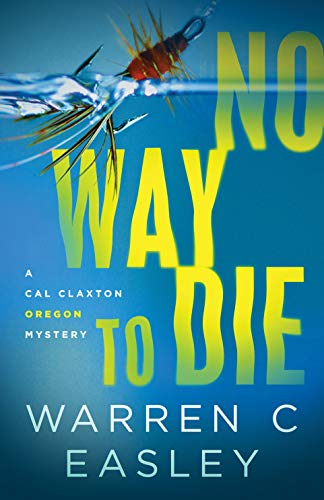 No Way to Die (Cal Claxton Oregon Mysteries, 7)