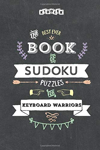 The Best Ever Book of Sudoku Puzzles for Keyboard Warriors
