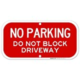 No Parking Sign, Do Not Block Driveway Sign, 6x12 Rust Free Aluminum, Weather/Fade Resistant, Easy Mounting, Indoor/Outdoor Use, Made in USA by Sigo Signs