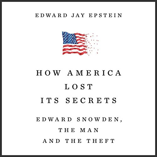 How America Lost Its Secrets audiobook cover art