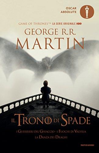 Il Trono di Spade - 5. I guerrieri del ghiaccio, I fuochi di Valyria, La Danza dei Draghi: Libro quinto delle cronache del Ghiaccio e del Fuoco