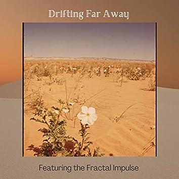 Drifting Far Away