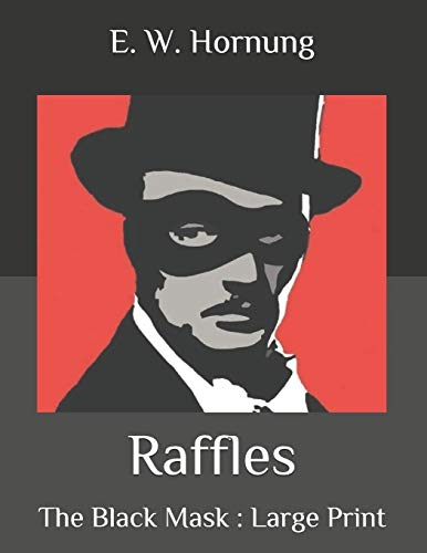 Raffles: The Black Mask : Large Print