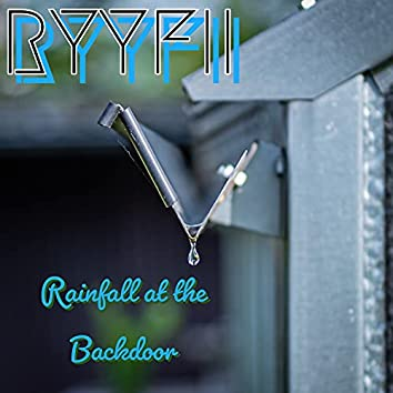 Rainfall at the Backdoor