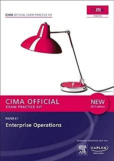 E1 Enterprise Operations - CIMA Exam Practice Kit E1 Enterprise Operations - CIMA Exam Practice Kit: Operational level paper E1 Operational level paper E1