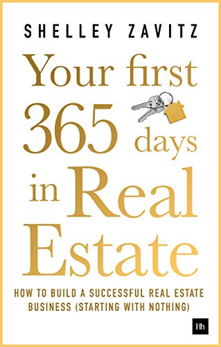 Real Estate Investing Books! - Your First 365 Days in Real Estate: How to build a successful real estate business (starting with nothing)