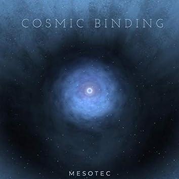Cosmic Binding