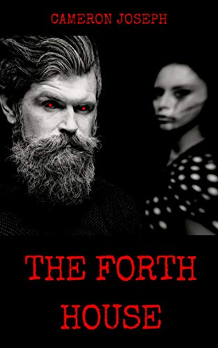 Book: THE FORTH HOUSE by Cameron Joseph