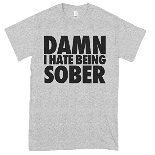 Damn I Hate Being Sober Hoodies -Hellip Classic Guys Unisex Tee Best Fashion Unisex Shirt - Trending Graphic For Men Retro Vintage Tee Women
