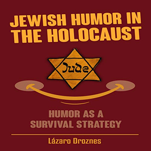 Jewish Humor in the Holocaust: Humor as a Survival Strategy audiobook cover art