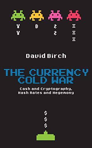 The Currency Cold War: Cash and Cryptography, Hash Rates and Hegemony (Perspectives) (English Edition)