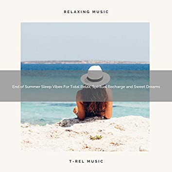 End of Summer Sleep Vibes For Total Relax, Spiritual Recharge and Sweet Dreams