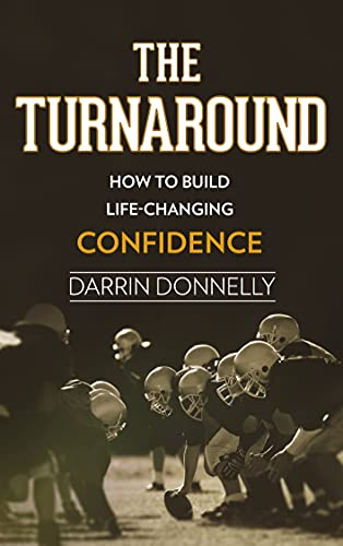 The Turnaround: How to Build Life-Changing Confidence (Sports for the Soul Book 6) (English Edition)