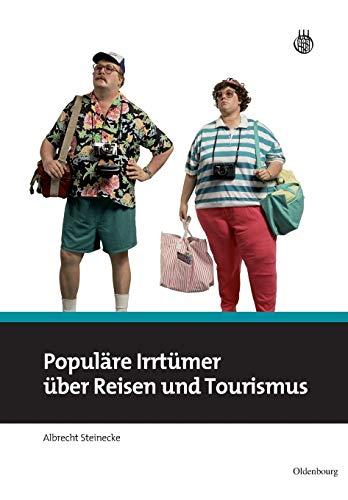 Populäre Irrtümer über Reisen und Tourismus
