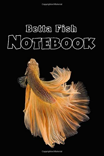 Betta Notebook: Empty Pages with Lines Perfect for all Fans of Siamese Fighting Fish Betta Splendens