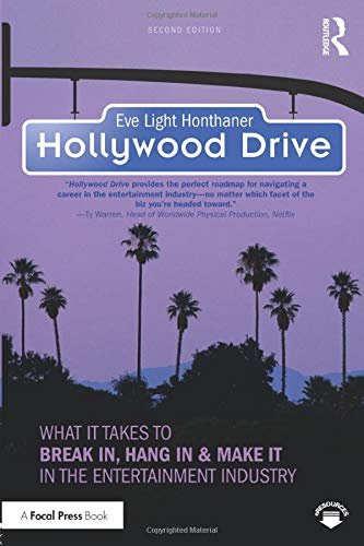 Compare Textbook Prices for Hollywood Drive: What it Takes to Break in, Hang in & Make it in the Entertainment Industry 2 Edition ISBN 9781138910928 by Honthaner, Eve Light
